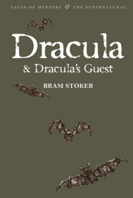 Dracula & Dracula's Guest by Bram Stoker