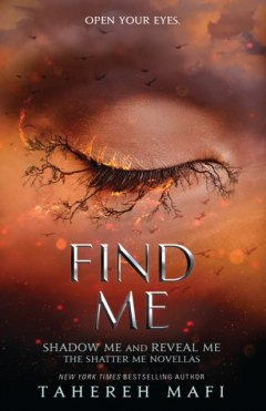 Find Me by Tahereh Mafi