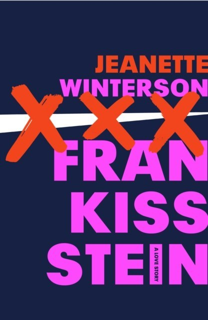 Frankissstein : A Love Story by Jeanette Winterson