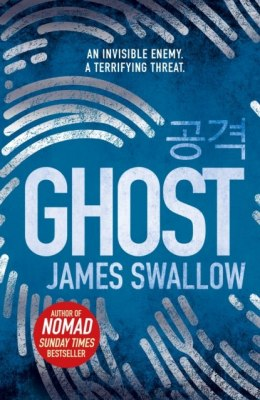 Ghost : The gripping new thriller from the Sunday Times bestselling author of NOMAD by James Swallow