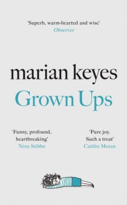 Grown Ups : The Sunday Times No 1 Bestseller by Marian Keyes