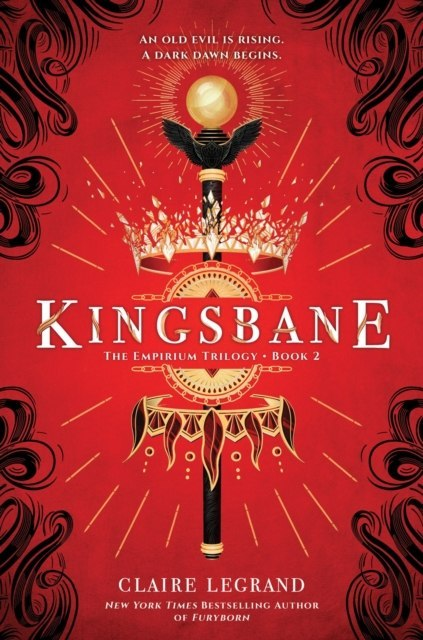 Kingsbane : The Empirium Trilogy Book 2 : 2 by Claire Legrand