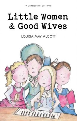 Little Women & Good Wives by Louisa May Alcott