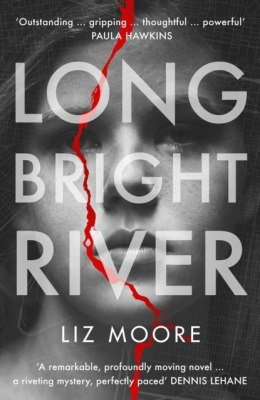 Long Bright River : an intense family thriller by Liz Moore