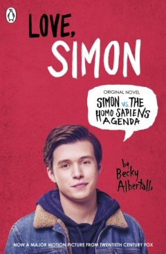 Love Simon : Simon Vs The Homo Sapiens Agenda Official Film Tie-in by Becky Albertalli