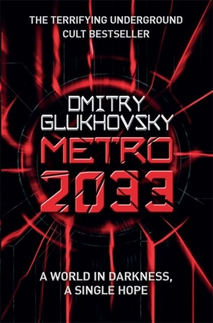 Metro 2033 : The novels that inspired the bestselling games by Dmitry Glukhovsky