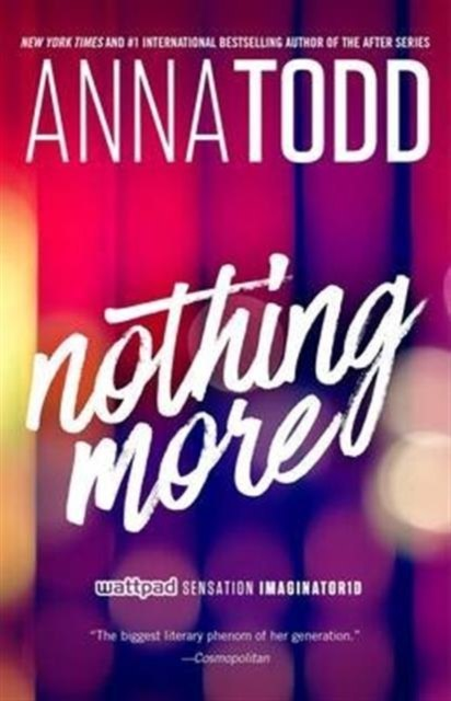 Nothing More : 1 by Anna Todd