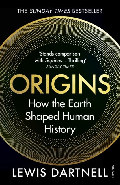 Origins : How the Earth Shaped Human History by Lewis Dartnell