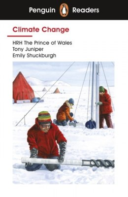 Penguin Readers Level 3: Climate Change by HRH The Prince of Wales, Tony Juniper, Emily Shuckburgh