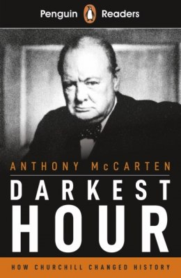 Penguin Readers Level 6: Darkest Hour by Anthony McCarten