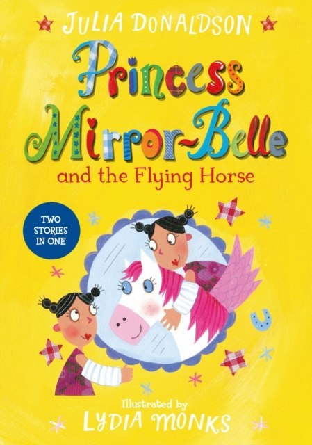Princess Mirror-Belle and Prince Precious Paws by Julia Donaldson