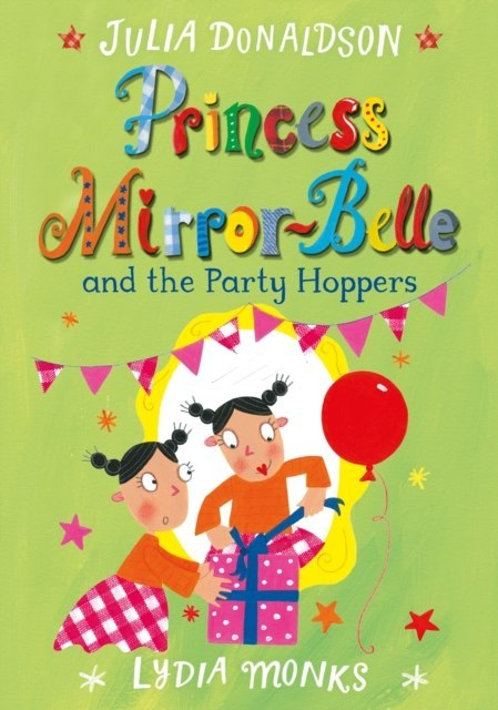 Princess Mirror-Belle and the Party Hoppers by Julia Donaldson
