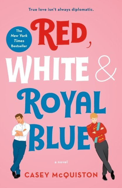 Red, White & Royal Blue : A Novel by Casey McQuiston