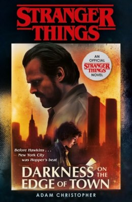 Stranger Things: Darkness on the Edge of Town : The Second Official Novel by Adam Christopher