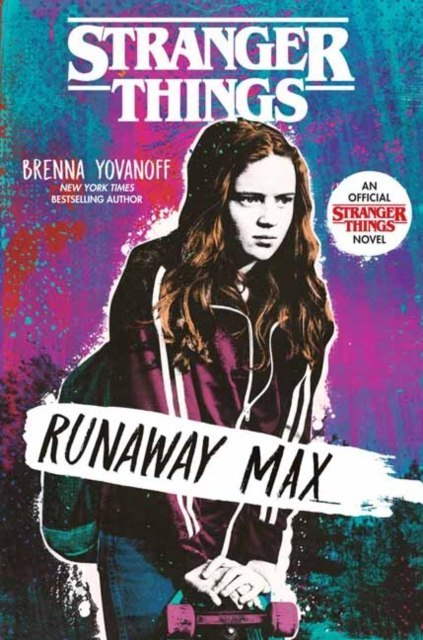 Stranger Things: Runaway Max by Brenna Yovanoff