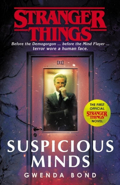 Stranger Things: Suspicious Minds : The First Official Novel by Gwenda Bond