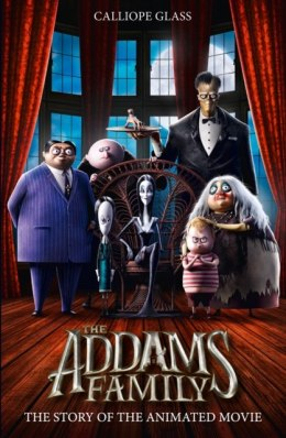 The Addams Family: The Story of the Movie : Movie Tie-in by Calliope Glass