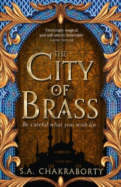 The City of Brass : 1 by S.A. Chakraborty