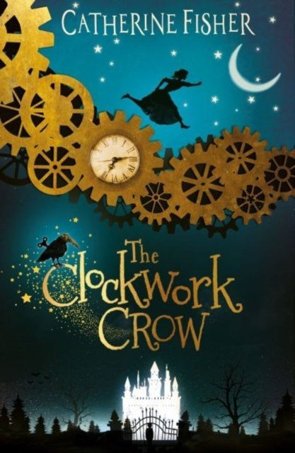 The Clockwork Crow by Catherine Fisher (Author)