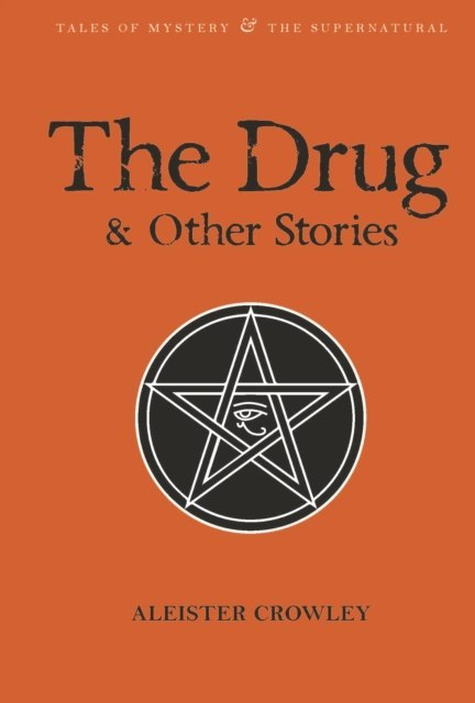 The Drug and Other Stories : Second Edition by Aleister Crowley