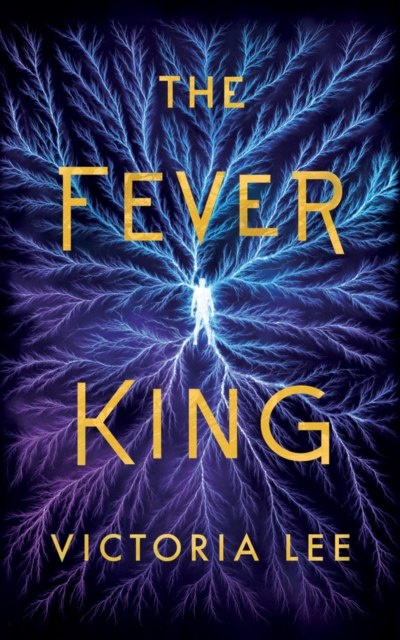 The Fever King : 1 by Victoria Lee