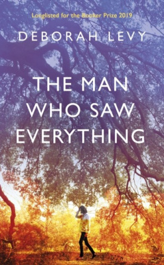 The Man Who Saw Everything by Deborah Levy