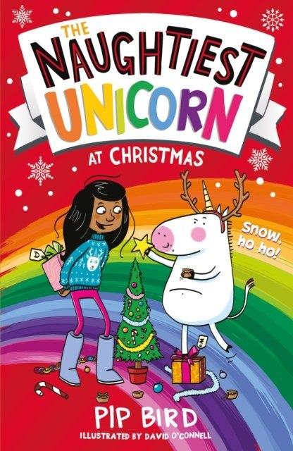The Naughtiest Unicorn at Christmas by Pip Bird