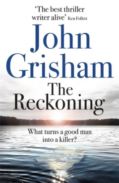The Reckoning : the electrifying new novel from bestseller John Grisham by John Grisham