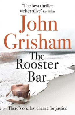 The Rooster Bar : The New York Times and Sunday Times Number One Bestseller by John Grisham