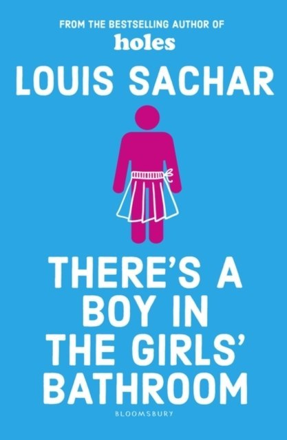 There's a Boy in the Girls' Bathroom by Louis Sachar