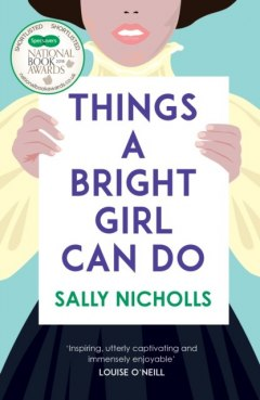 Things a Bright Girl Can Do by Sally Nicholls
