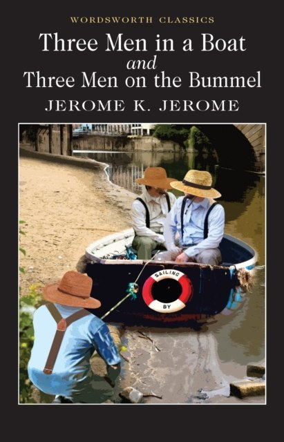 Three Men in a Boat & Three Men on the Bummel by Jerome K. Jerome