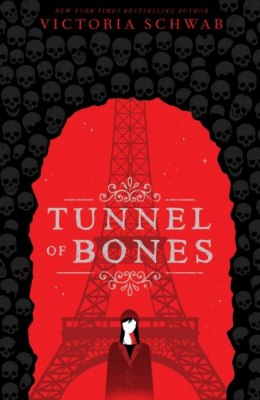 Tunnel of Bones (City of Ghosts #2) : 2 by Victoria Schwab