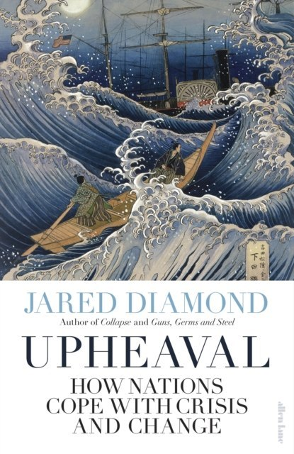 Upheaval : How Nations Cope with Crisis and Change by Jared Diamond
