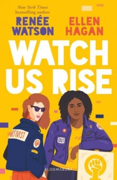 Watch Us Rise by Renee Watson